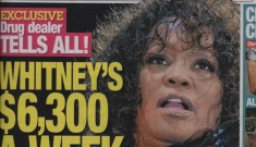 Enquirer: Whitney Houston spends more than $6000 a week on cocaine