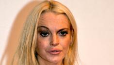 Lindsay Lohan is like a drunk, crackheaded Mohandas Gandhi