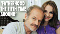 Kelsey Grammer: I've never been with someone who wanted to have children w/ me