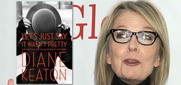 Celebitchy Book Club: 'Let's Just Say It Wasn't Pretty' by Diane Keaton