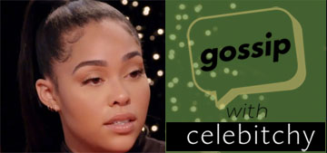 'Gossip with Celebitchy' Podcast #8: Jordyn Woods on Red Table Talk; stories we got wrong