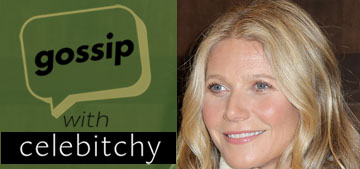 'Gossip with Celebitchy' Podcast #9: Gwyneth Paltrow invented the gluten free diet