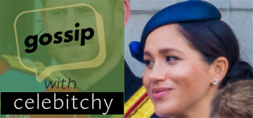'Gossip with Celebitchy' podcast #20: Why are people focusing on Meghan's weight?