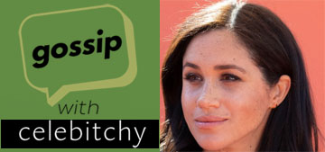 'Gossip with Celebitchy' podcast #24: Duchess Meghan's guest editing makes us cringe
