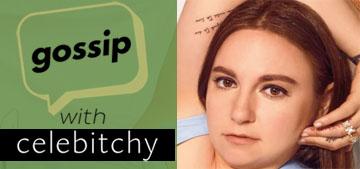 'Gossip With Celebitchy' podcast #27: Lena Dunham's tacky interior design