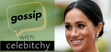 'Gossip With Celebitchy' podcast #46: Duchess Meghan still gets smeared in absentia