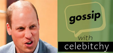 'Gossip with Celebitchy' podcast #67: Prince William has one emotion – rage